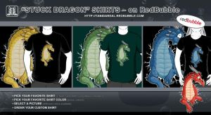 STUCK Dragon Shirts - on RedBubble by TaniDaReal