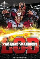 WWE ROAD WARRIORS/LOD poster by TheIronSkull