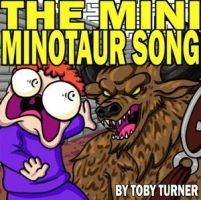 The Mini Minotaur Song by hellhound249