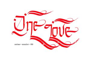 English Calligraphy - One Love by anime-master-96