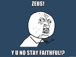 ZEUS! Y U NO! by pjohootkc