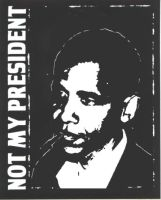 not my president by GOPunderground