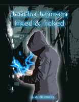 Jericho Johnson: Fixed and Ticked - Book Cover by Drayle88