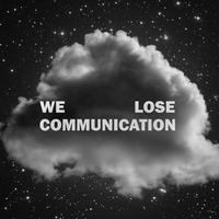 We Lose Communication (cover) by SonicAntenna