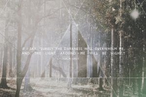 - psalm 139:11 - by aners56