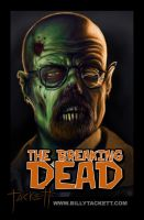 The Breaking Dead by billytackett