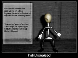 Institutionalized by suicidesheep