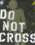 DO NOT CROSS by Motorhed