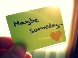 Maybe someday by Vivienne1996