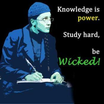Knowledge is power. Study hard, be WICKED! by LauraSeabrook