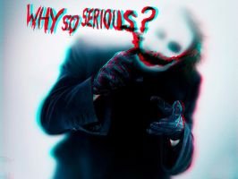 Why So Serious 3-D by MVRamsey