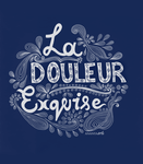 La douleur Exquise by AnanyaArts