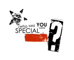 Who said you were special ? by willeyh