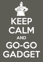 Keep calm poster-Inspector Gadget by elfofcourage