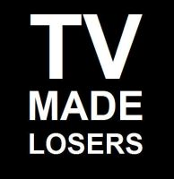 TV MADE LOSERS by bordeauxman