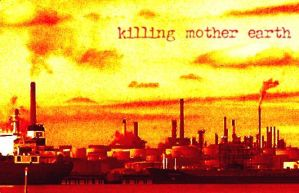 Killing mother earth by poisoned-well