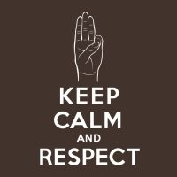 Keep Calm and Respect by temperolife
