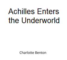 Achilles Enters the Underworld by CharlotteBenton