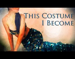 This Costume I Become - Part 1 by Nate-Walis