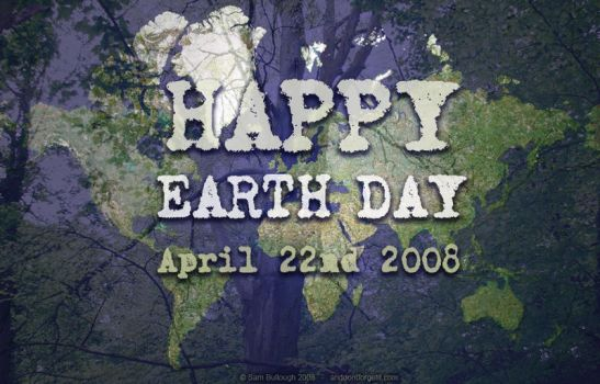 Happy Earth Day 2008 by anddontforgetart