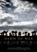 Dawn of War Movie Poster 2 by rockmassif