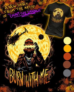 Burn With Me Shirt Promo by DangerPins