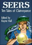 SEER - Ten Tales of Clairvoyance - e-book cover by RayneHall