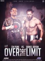 CM Punk vs. Daniel Bryan Over the Limit Poster by isharkfeli