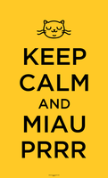 Keep Calm and Miau Prr by beraka