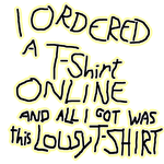 Lousy T-Shirt by darenw