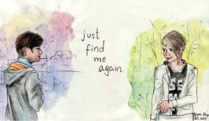 just find me again by JustRiyaRay
