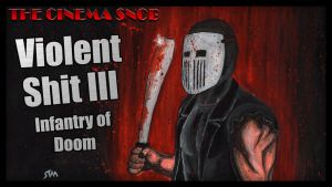 Cinema Snob Violent Shit III by ShaunTM
