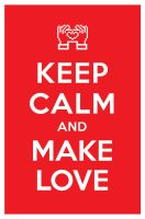 KEEP CALM AND MAKE LOVE by manishmansinh