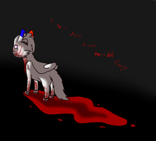 Such Horrible Things by XForever-aloneX