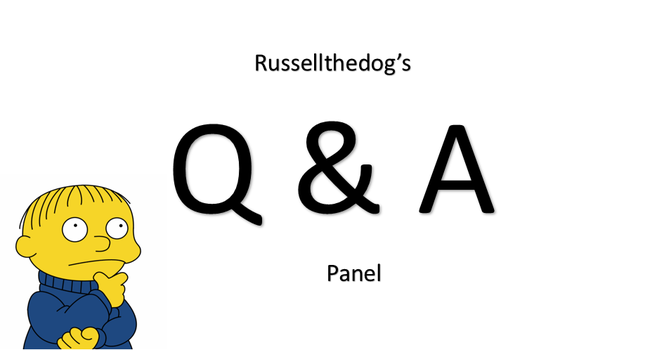Russellthedog's Q and A Panel by russellthedog