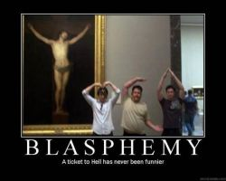 Blasphemy is funny as hell! XD by h311Man