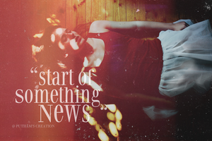 start of something newss by PoohTham2905