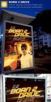 Born 2 Drive Movie Poster Template by loswl