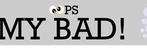 Oops, My Bad! bumper sticker by AurumNoble