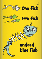 One Fish, Two Fish, Undead Blue Fish by DrFaustusAU