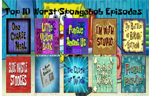 Top 10 Worst Spongebob Episodes by Bluesplendont