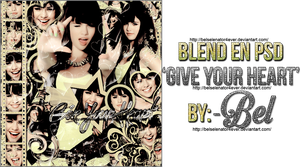 +Give Your Heart {Blend en PSD}. by BelSelenator4ever