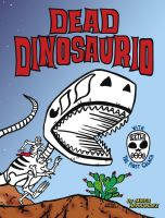 DEAD DINOSAURIO comic book available to order by javierhernandez
