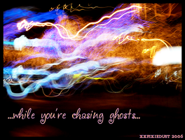 ...chasing ghosts... by xxpixiedust
