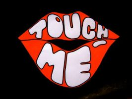 Touch Me by JustJole