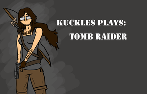 Kuckles Title Card Commission: Tomb Raider by booper101