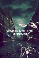 War is not the answer by MoshiiMan