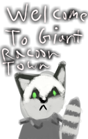 Welcome To Giant Racoon Town by KatTheNapper