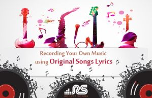 Recording Your Own Music Using Original Song Lyric by Rocketsongs