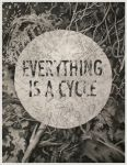 Everything Is A Cycle by teaganwhite